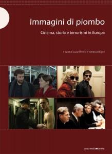 Immagini di piombo  Cinema, storia e terrorismi in Europa