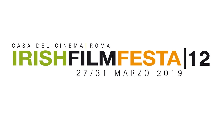 IRISH FILM FESTA 2019 | Dal 27 al 31 marzo alla Casa del Cinema di Roma